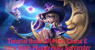 Tutorial Build Off-Meta Chang E Yang Bikin Musuh Auto Surrender